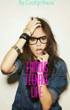 Famous teenage life by Coolgirl8404