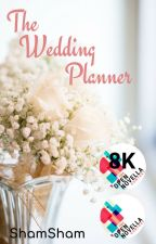 The Wedding Planner (Open Novella Contest) by shamthewriter