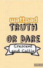 𝓣𝓻𝓾𝓽𝓱 𝓞𝓻 𝓓𝓪𝓻𝓮 | Wattpad Edition! by CrescentandCallie