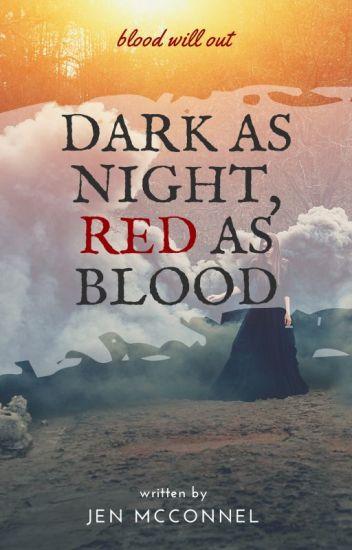 Dark as Night, Red as Blood
