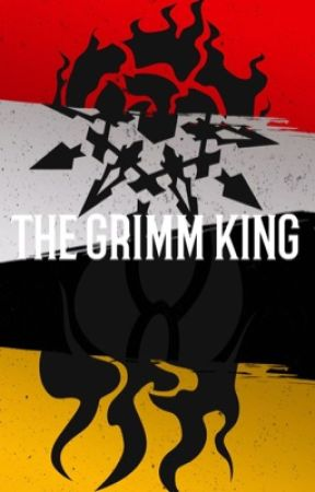 The Grimm King (RWBY x Male Reader) by Author_Kun21