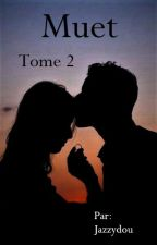 Muet- TOME 2 by Jazzydou