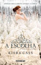A Escolha- Kieras Cass by YasmimGabrielly