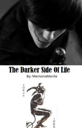 The Darker Side Of Life (Asylum Romance Sequel) by MemoriaMente