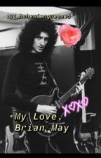 My Love, Brian May by bohemianqueen15