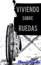 Viviendo Sobre Ruedas © by ElimarieMorales