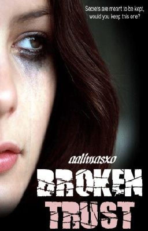 Chapter 1~ Broken Trust by aalimasxo