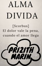 Alma Divida [Scorbus] by Priz27_Love