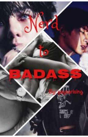 Nerd to Badass by gaysarising