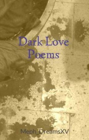 Dark Love Poems - Desparation - Wattpad