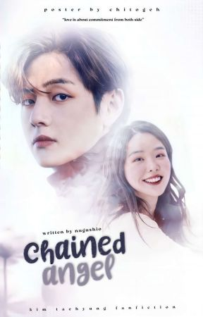 CHAINED ANGEL ft KTH ✔ by nugushio