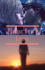Please Don't leave (Violentine) by Clexaforever12
