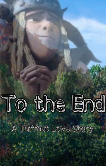 To The End - A Tuffnut Love Story (HTTYD)