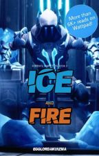 Ice And Fire [Fortnite Fanfiction Book 2] [✔] by EgglordAkuizma