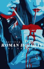 ROMAN HOLIDAY by smalltrajedies