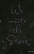 We wrote the stars by vanillachibi13