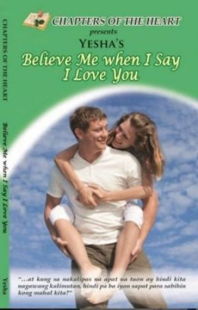 BELIEVE ME WHEN I SAY I LOVE YOU by Yesha Lee by AmorFilia