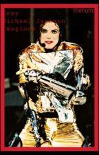 Sexy Michael Jackson Imagines by thehunchess