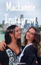 Mackannie Instagram (COMPLETED) by johnnyuniverse
