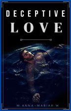 Deceptive Love [17+] by Anna-Mariah_