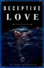 Deceptive Love  by Anna-Mariah_