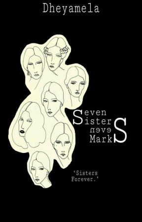 Seven Sisters and Seven Marks by Dheyamela