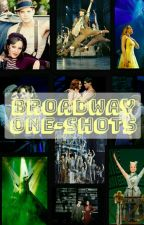 Broadway One-Shots by JustABroadwayGirl