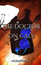 The Doctor on Call by xxLissaMaexx