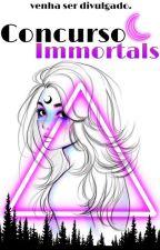 Concurso Immortals {FeChaDo} by concursoimmortals
