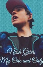 Nash Grier, my one and only (Nash Grier fanfiction) by csworks