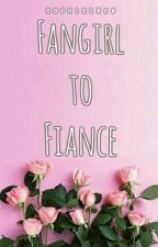 Fangirl to Fiance by sophielrcn