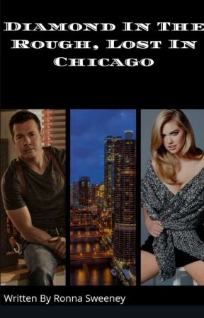 Diamond In The Rough, Lost In Chicago (Chicago PD/Antonio Dawson) by RonnaSweeney51317