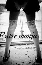 ENTRE MONJAS +18 by deidisrodri