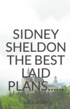 //ON HOLD//SIDNEY SHELDON THE BEST LAID PLANS...... by halima_nadeem