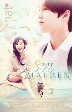 My Sea Maiden (EXO Fanfic) || ❋KimuGo Originals by KimchiiDesu