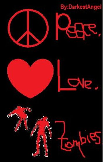 Peace. Love. Zombies.