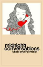 Midnight Conversations (#wattys2016) by wheresmybroomstick