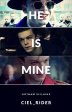 he is mine || Gotham Villains  by Ciel_Rider