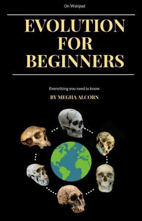 Evolution For Beginners. by MeghaAlcorn