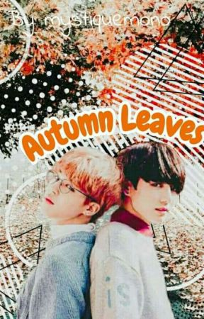 Autumn Leaves// Jikook AU by ayemow