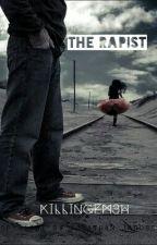 The Rapist by killingem3h