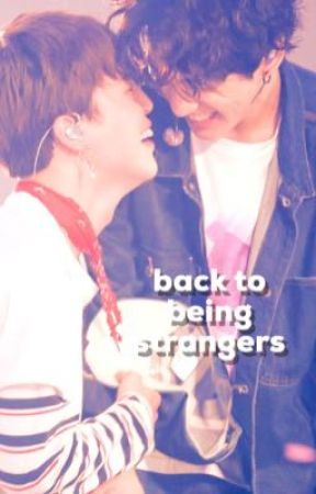 ↻ jikook : back to being strangers by cjamssi
