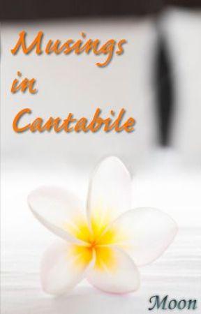 Musings in Cantabile by ReturnofArc