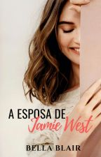 A Esposa de Jamie West - Livro 2 - Duologia Jamie West by BelaBlair