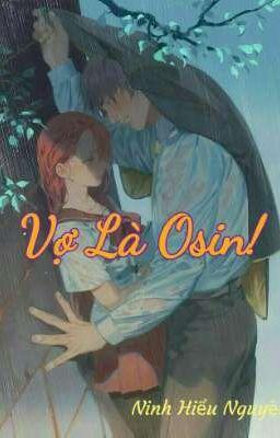 Vợ Là Osin!