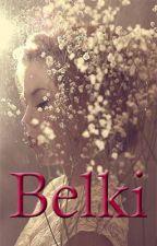 Belki by Mihr_i