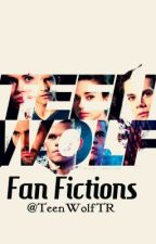 Teen Wolf Fanfictions by TeenWolfTR