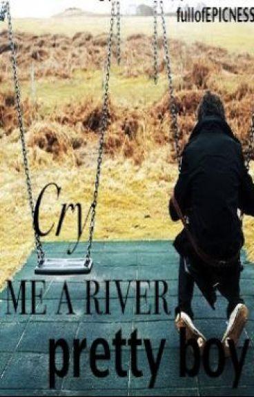 Cry Me A River, Pretty Boy