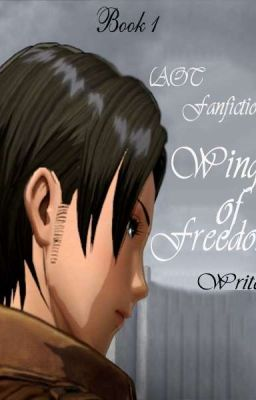 Đọc truyện [Attack on Titan Fanfiction] Wings of Freedom- Quyển 1