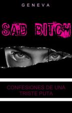 SAD BITCH© by itssgeneva